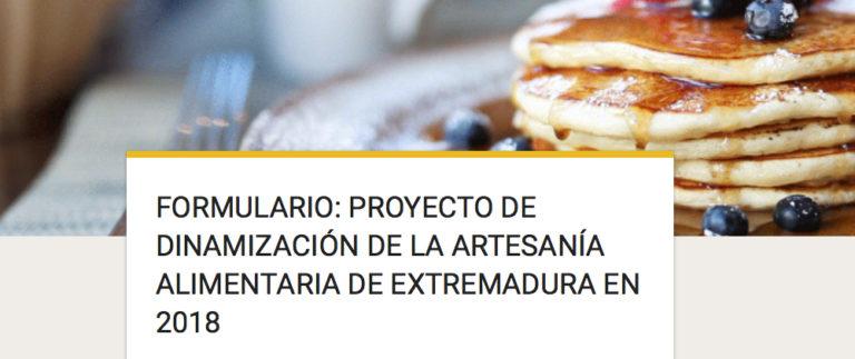FORMULARIO: Proyecto de dinamización de la Artesanía Alimentaria de Extremadura en 2018